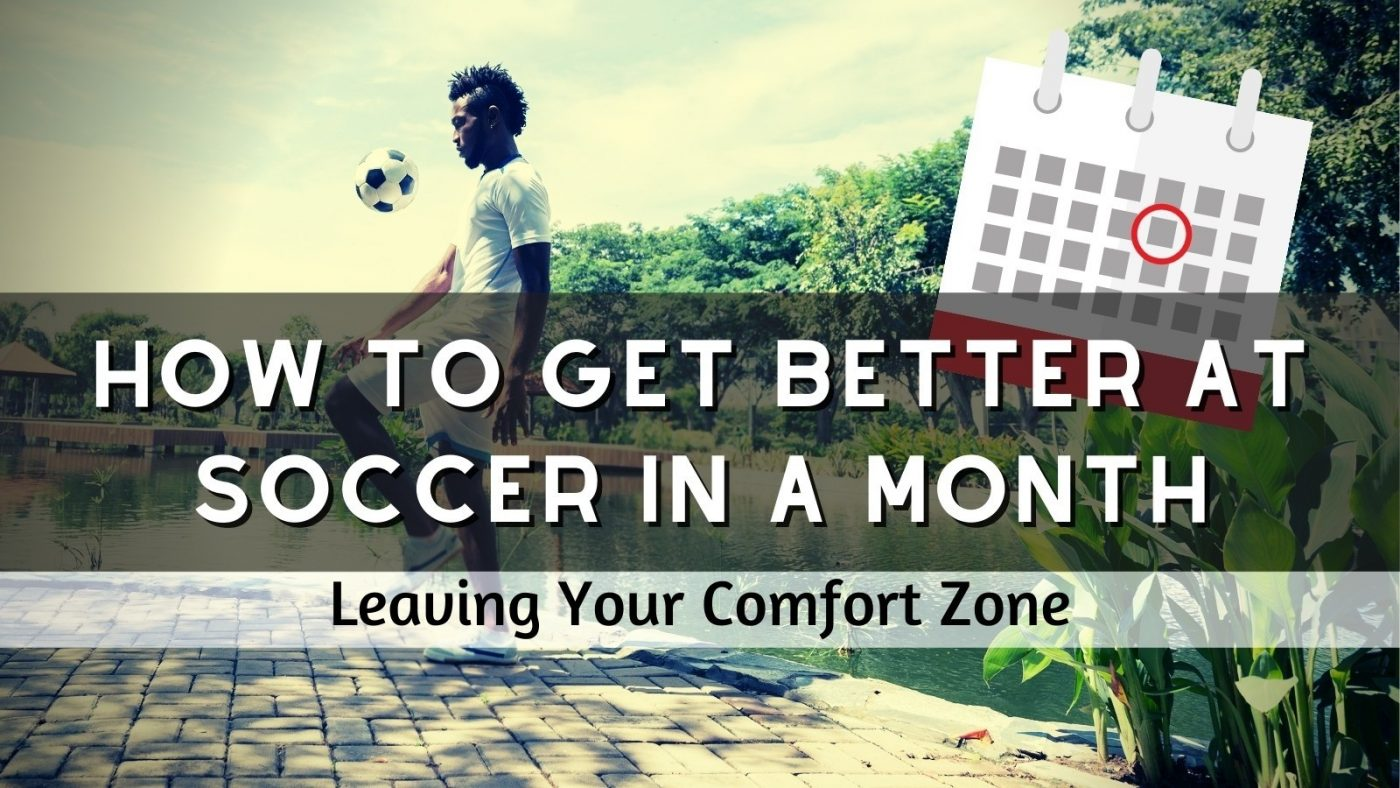 How To Get Better At Soccer In A Month