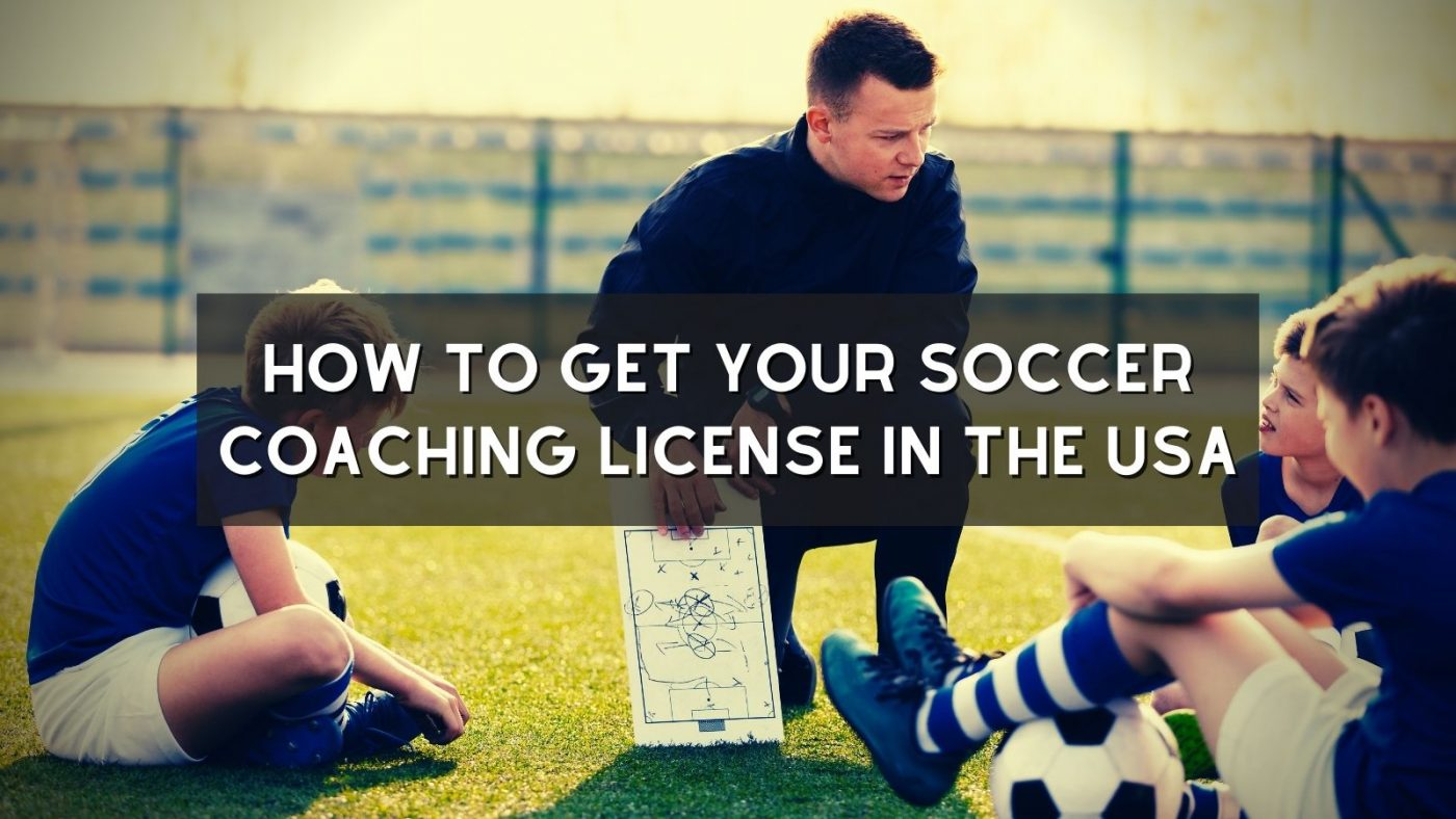 How To Get Your Soccer Coaching License In The USA