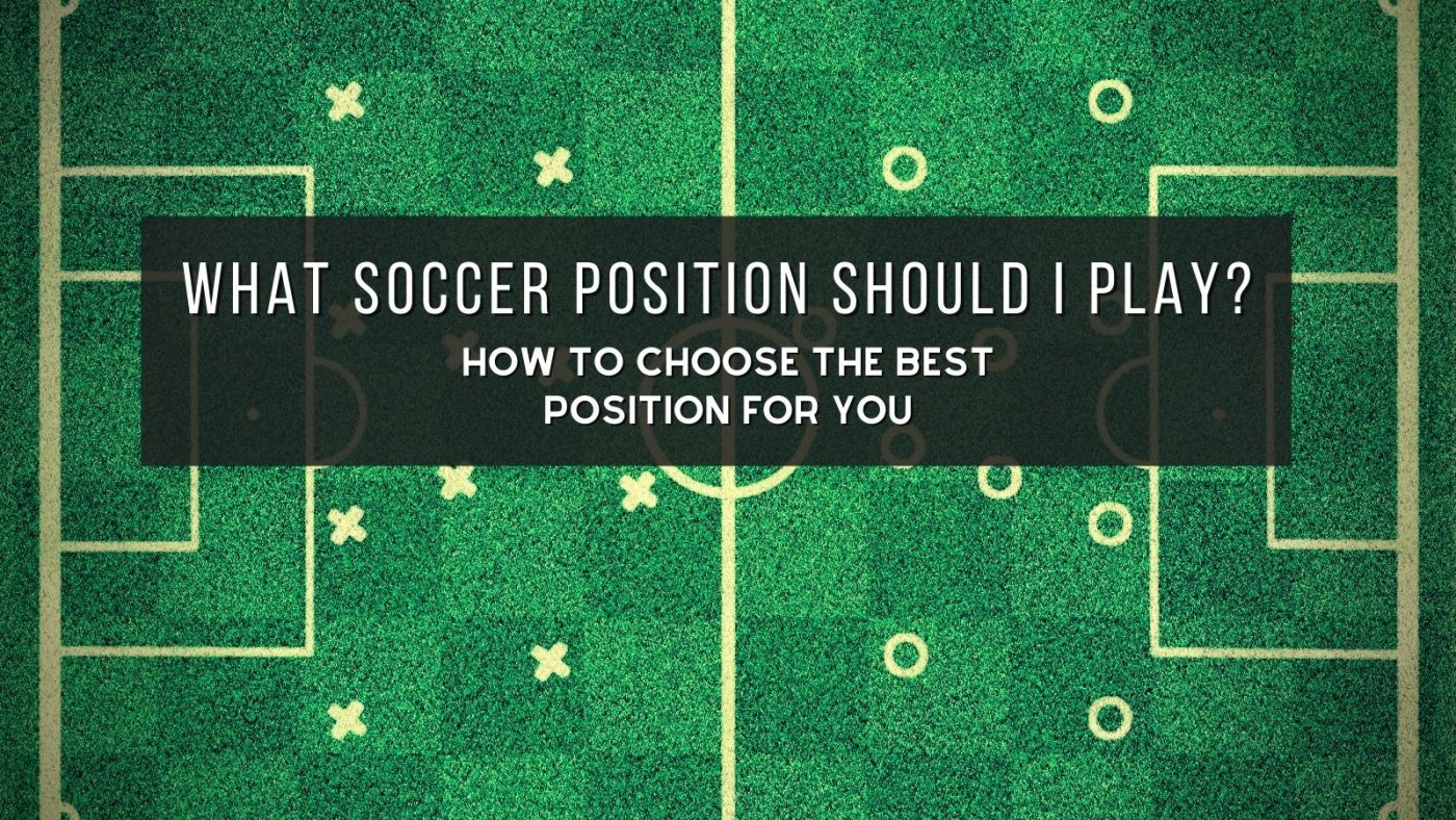 what soccer position should i play by soccer adviser