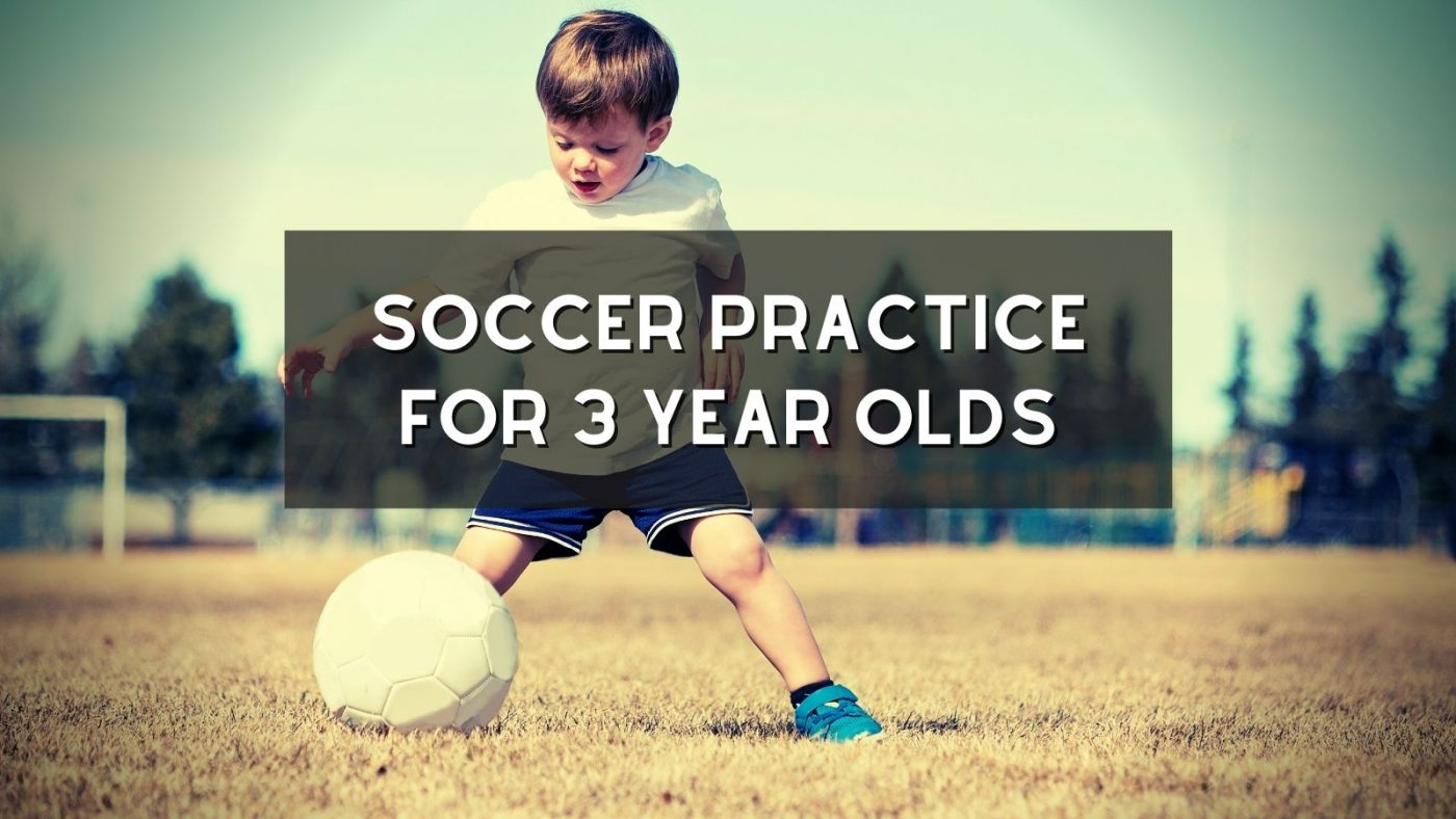 Soccer Practice for 3 Year Olds