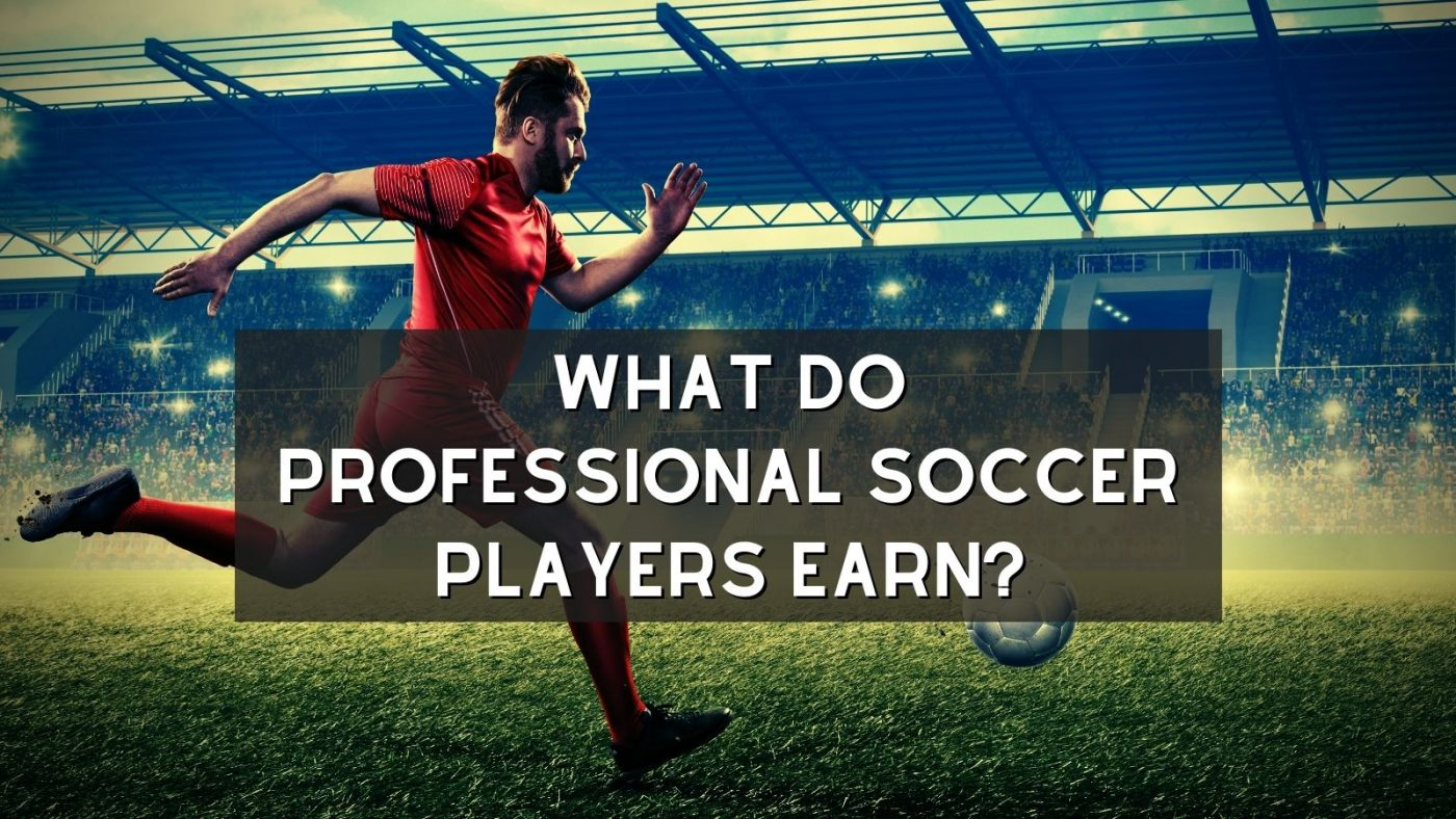 What do professional soccer players earn?