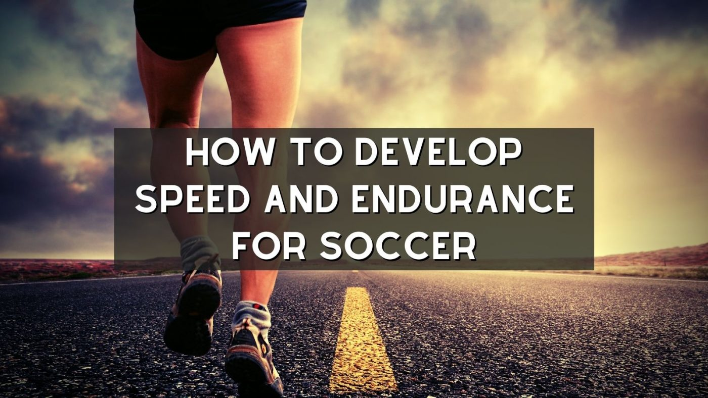 how-to-develop-speed-and-endurance-for-soccer