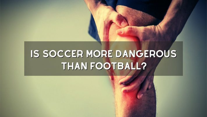 Is Soccer More Dangerous Than Football