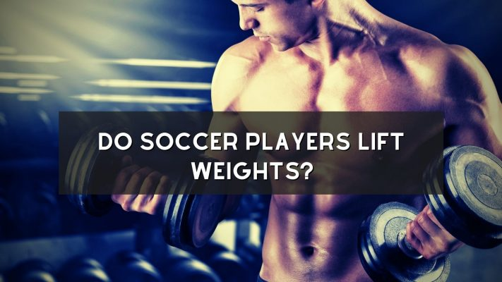 Do Soccer Players Lift Weights?