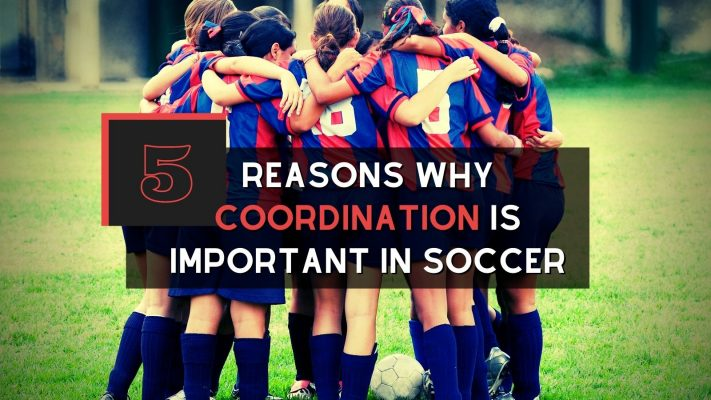 5 Reasons Why Coordination Is Important In Football