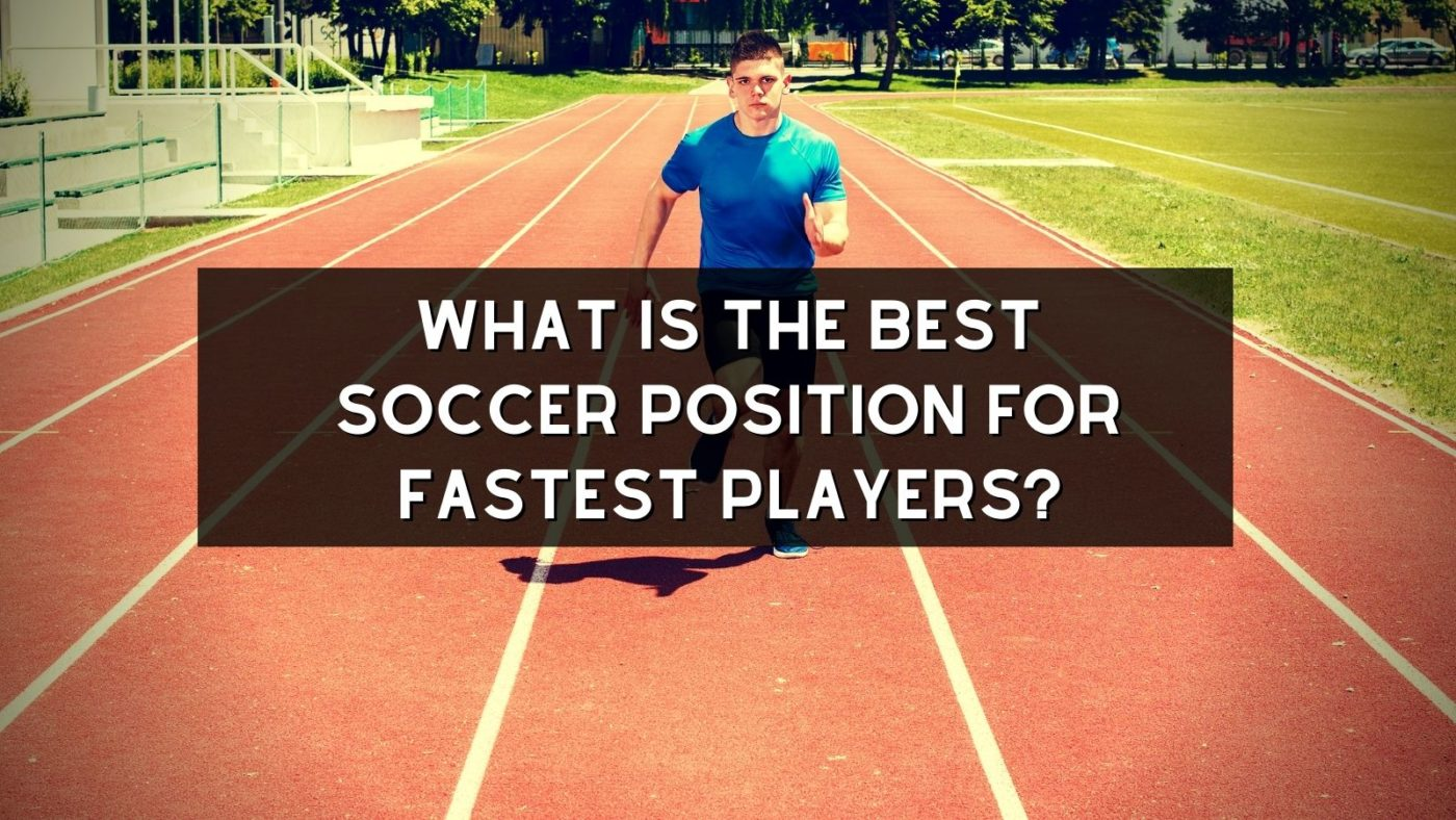 what is the best soccer position for fast players?